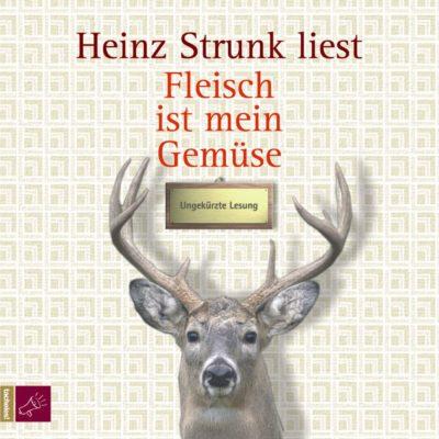 Heinz Strunk – Fleisch ist mein Gemüse