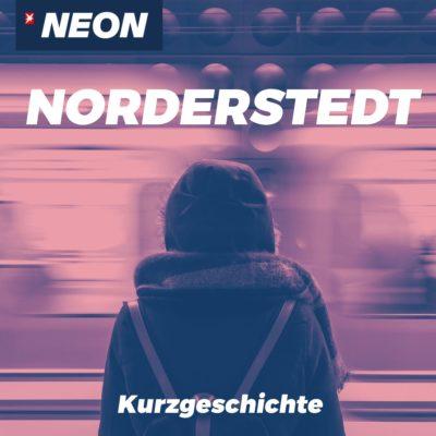 Norderstedt – Die NEON Kurzgeschichte