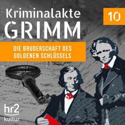 Kriminalakte GRIMM (10) – Die Bruderschaft des goldenen Schlüssels