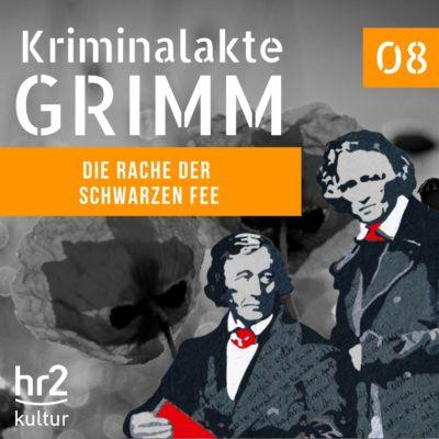 Kriminalakte GRIMM (08) – Die Rache der schwarzen Fee