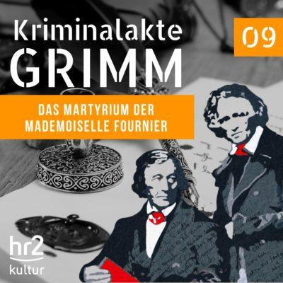 Kriminalakte GRIMM (09) – Das Martyrium der Mademoiselle Fournier