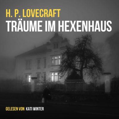 H.P. Lovecraft – Träume im Hexenhaus