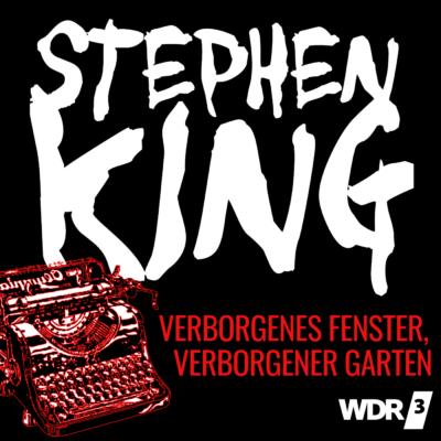 Stephen King – Verborgenes Fenster, verborgener Garten