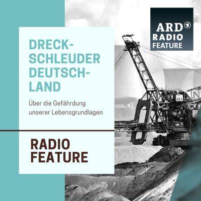 ARD radiofeature: Dreckschleuder Deutschland