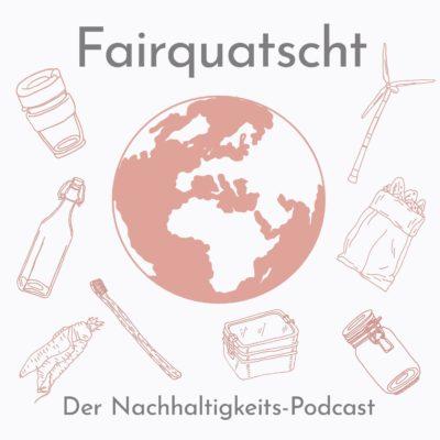 Fairquatscht – Der Nachhaltigkeits-Podcast