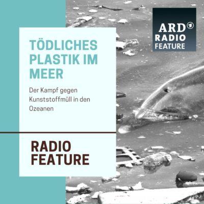 ARD radiofeature: Tödliches Plastik im Meer