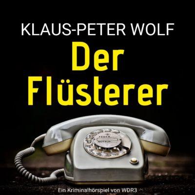 Klaus-Peter Wolf – Der Flüsterer | WDR3 Krimi