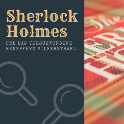 Oliver Rohrbeck liest: Sherlock Holmes und das verschwundene Rennpferd Silberstrahl
