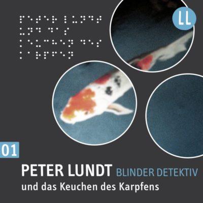 Peter Lundt (01) – und das Keuchen des Karpfen