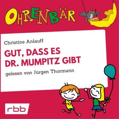 Christine Anlauff – Gut, dass es Dr. Mumpitz gibt | Ohrenbär