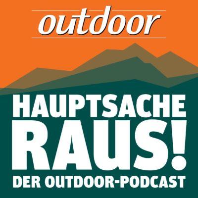 Hauptsache raus – Der OUTDOOR-Podcast