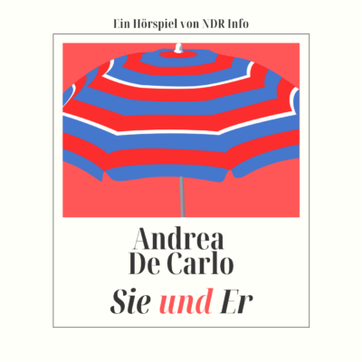 Andrea De Carlo – Sie und Er | NDR Hörspiel