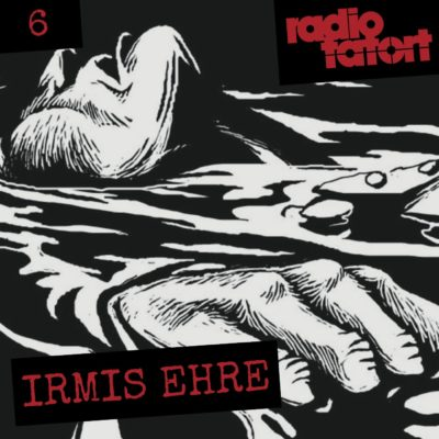 ARD Radio-Tatort (006) – Irmis Ehre