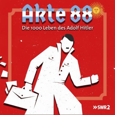 Akte 88: Die 1000 Leben des Adolf Hitler – Der Podcast