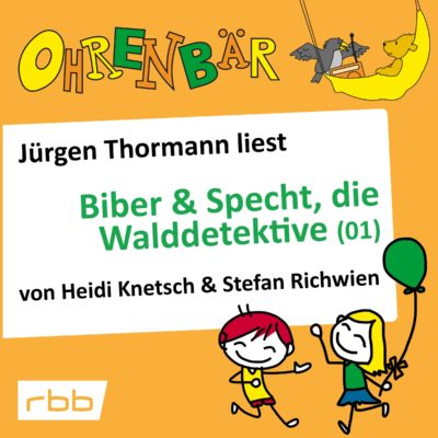 Heidi Knetsch & Stefan Richwien – Biber & Specht, die Walddetektive | Ohrenbär