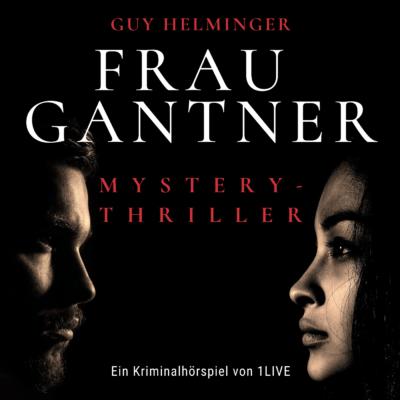 Guy Helminger – Frau Gantner | 1LIVE Krimi