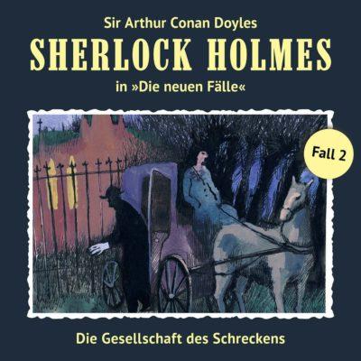 Sherlock Holmes: Die neuen Fälle (02) – Die Gesellschaft des Schreckens