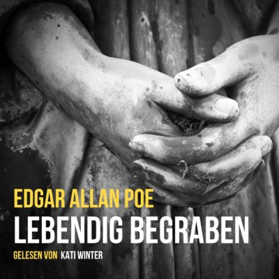 Edgar Allan Poe – Lebendig begraben