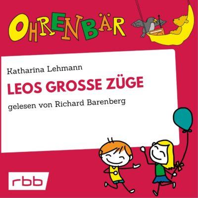 Katharina Lehmann – Leos große Züge | Ohrenbär