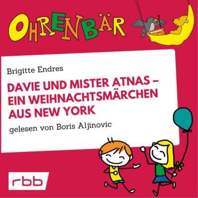 Brigitte Endres – Davie und Mister Atnas. Ein Weihnachtsmärchen aus New York | Ohrenbär
