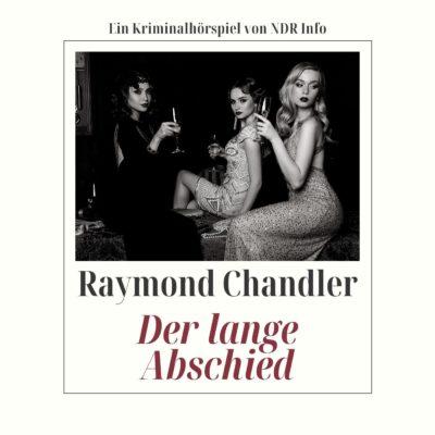 Raymond Chandler – Der lange Abschied | NDR Krimi