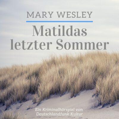 Mary Wesley – Matildas letzter Sommer | Deutschlandfunk Kultur Krimi