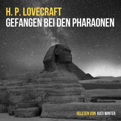 H.P. Lovecraft – Gefangen bei den Pharaonen