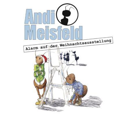 Andi Meisfeld – Alarm auf der Weihnachtsausstellung