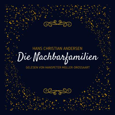 Hans Christian Andersen – Die Nachbarfamilien