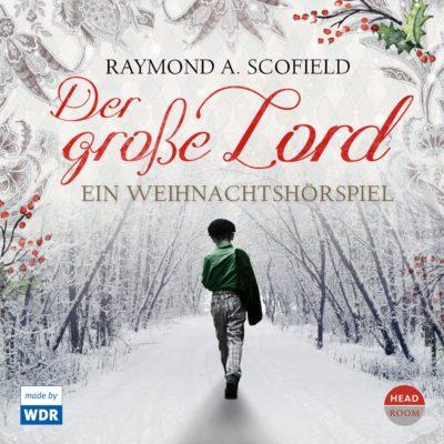 Raymond A. Scofield: Der große Lord – Ein Weihnachtshörspiel