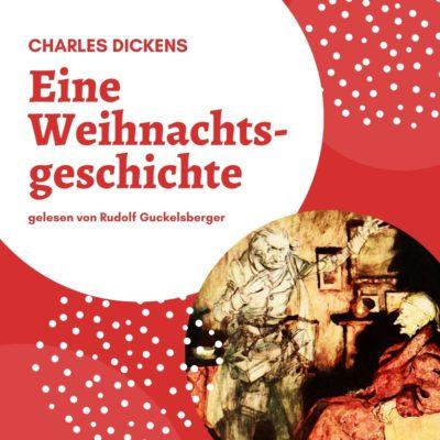 Charles Dickens – Eine Weihnachtsgeschichte