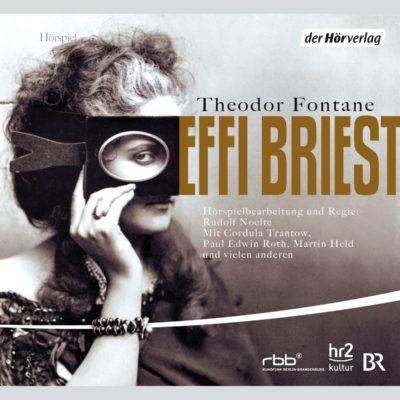 Theodor Fontane: Effi Briest – Das Hörspiel