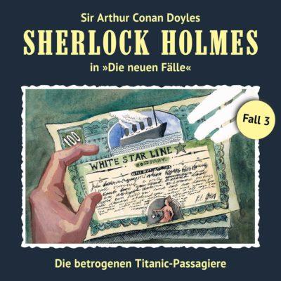 Sherlock Holmes: Die neuen Fälle (03) – Die betrogenen Titanic-Passagiere