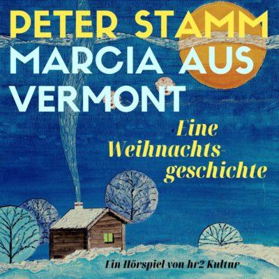 Peter Stamm: Marcia aus Vermont – Eine Weihnachtsgeschichte