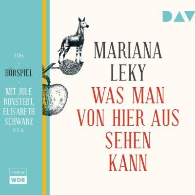 Mariana Leky – Was man von hier aus sehen kann