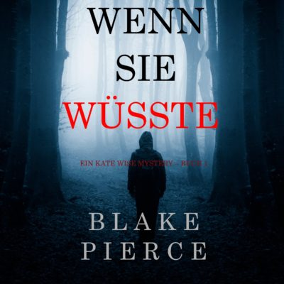 Blake Pierce: Wenn Sie Wüsste – Ein Kate Wise Mystery