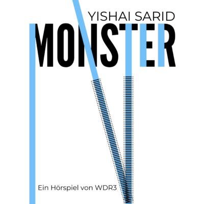 Yishai Sarid – Monster | WDR3 Hörspiel