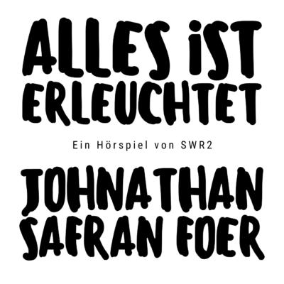 Jonathan Safran Foer – Alles ist erleuchtet