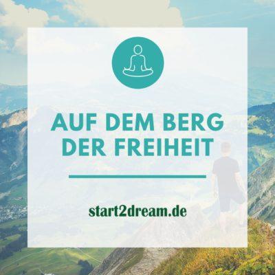Phantasiereise: Auf dem Berg der Freiheit