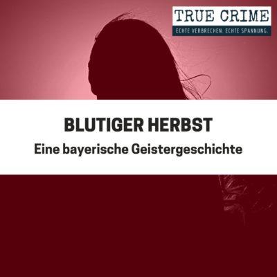 Blutiger Herbst – Eine bayerische Geistergeschichte