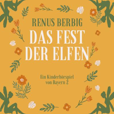 Renus Berbig – Das Fest der Elfen | Do Re Mikro Hörspiel