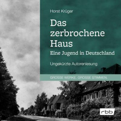 Horst Krüger: Das zerbrochene Haus – Eine Jugend in Deutschland