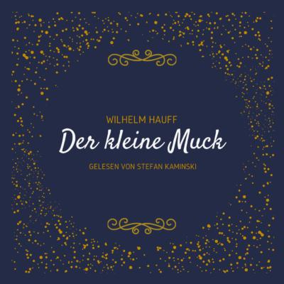 Wilhelm Hauff – Der kleine Muck