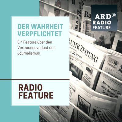 ARD radiofeature: Der Wahrheit verpflichtet