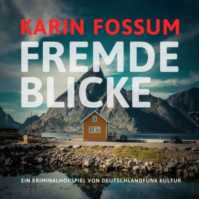 Karin Fossum – Fremde Blicke | Deutschlandfunk Kultur Krimi