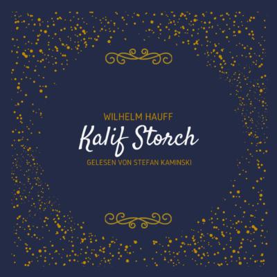 Wilhelm Hauff – Kalif Storch