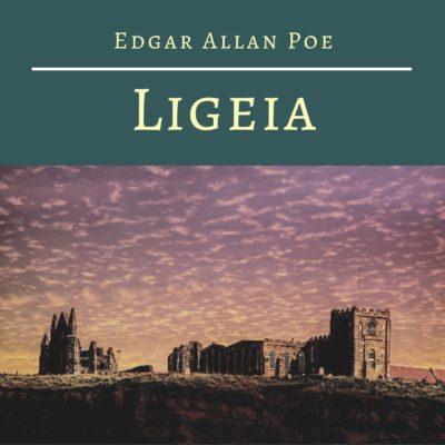 Edgar Allan Poe – Ligeia