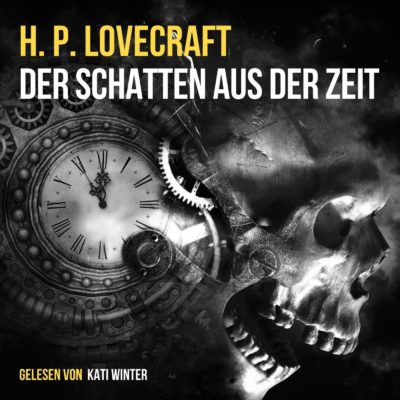 H. P. Lovecraft – Der Schatten aus der Zeit