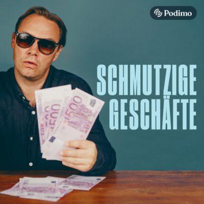 Schmutzige Geschäfte – Der Podcast