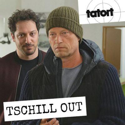 Tatort – Tschill Out